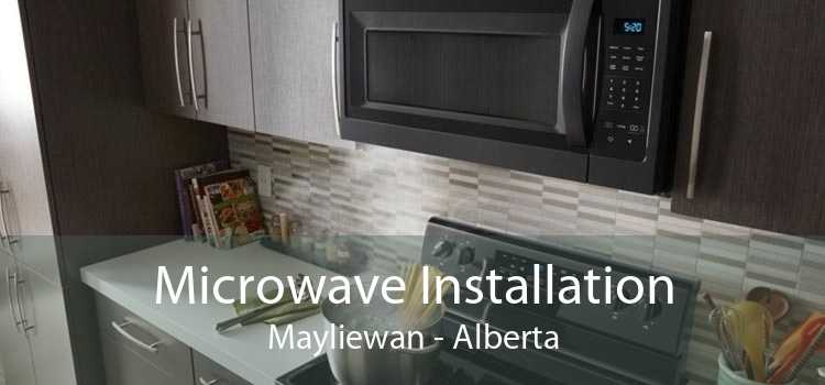 Microwave Installation Mayliewan - Alberta