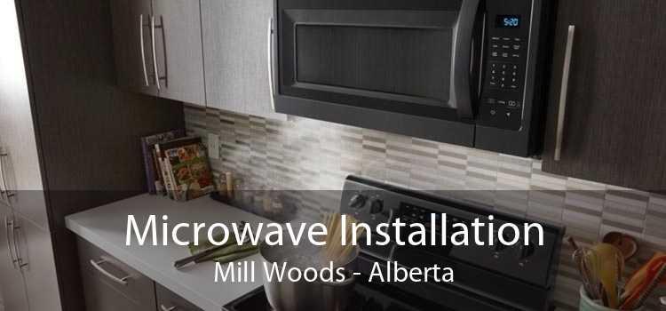Microwave Installation Mill Woods - Alberta