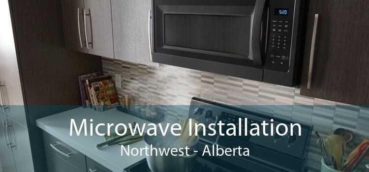 Microwave Installation Northwest - Alberta