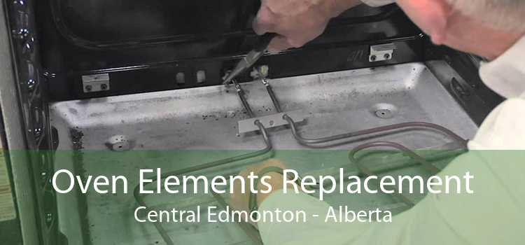 Oven Elements Replacement Central Edmonton - Alberta