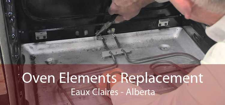 Oven Elements Replacement Eaux Claires - Alberta