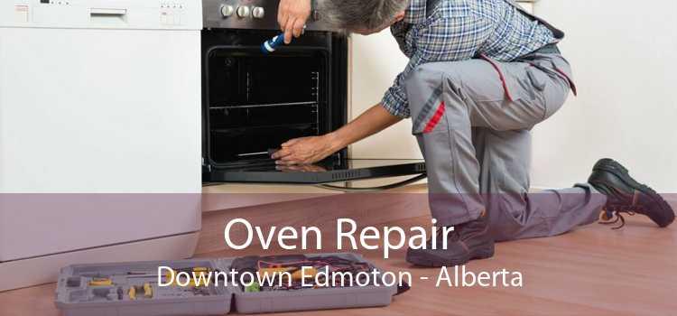 Oven Repair Downtown Edmoton - Alberta
