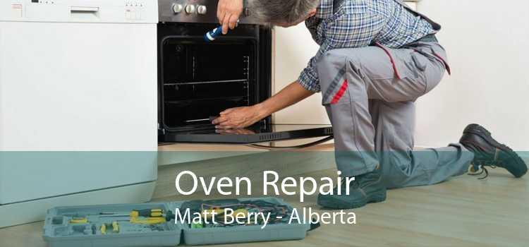 Oven Repair Matt Berry - Alberta