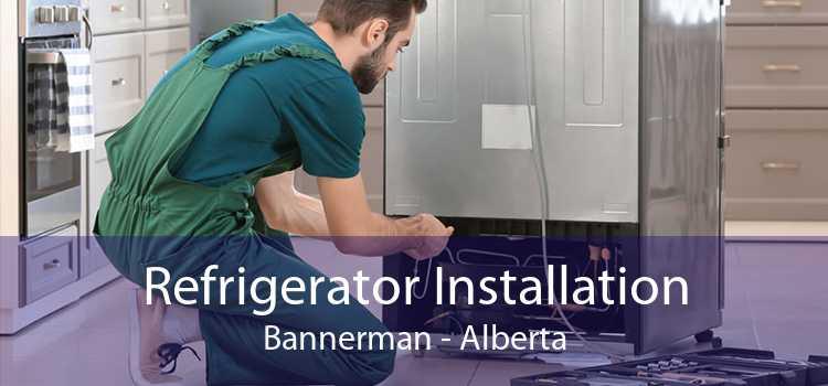 Refrigerator Installation Bannerman - Alberta