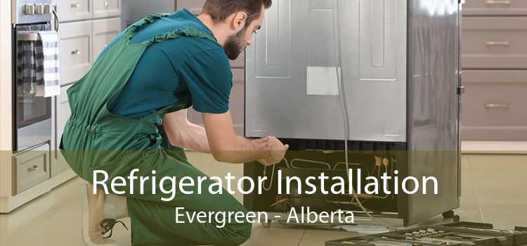 Refrigerator Installation Evergreen - Alberta