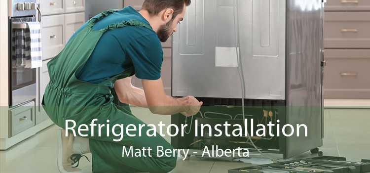 Refrigerator Installation Matt Berry - Alberta