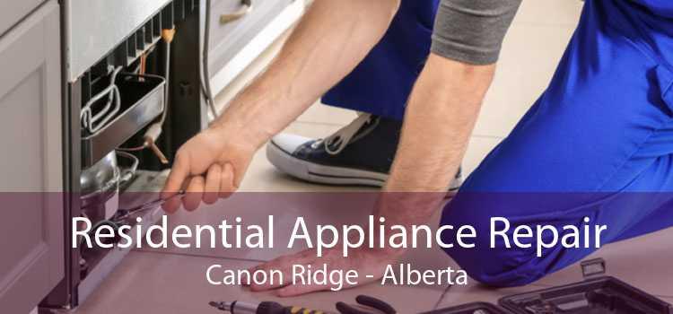 Residential Appliance Repair Canon Ridge - Alberta