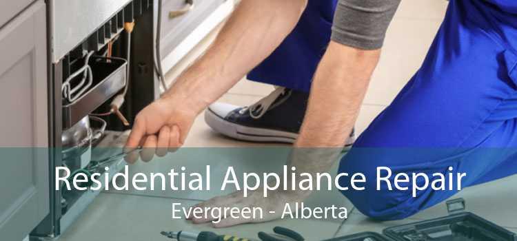 Residential Appliance Repair Evergreen - Alberta