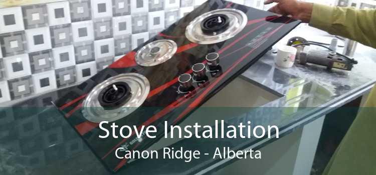 Stove Installation Canon Ridge - Alberta