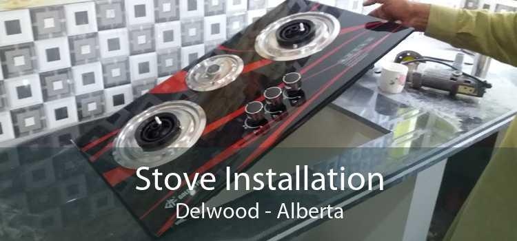 Stove Installation Delwood - Alberta