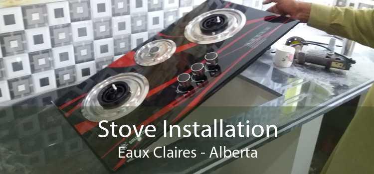 Stove Installation Eaux Claires - Alberta