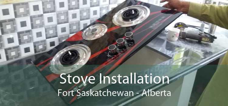 Stove Installation Fort Saskatchewan - Alberta