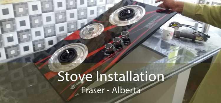 Stove Installation Fraser - Alberta