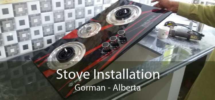 Stove Installation Gorman - Alberta