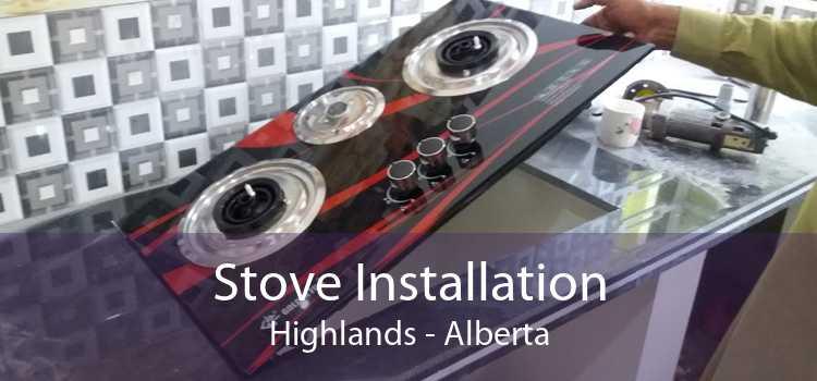 Stove Installation Highlands - Alberta