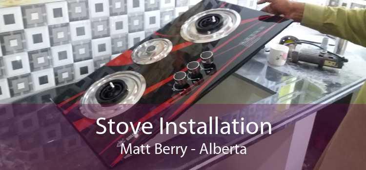Stove Installation Matt Berry - Alberta