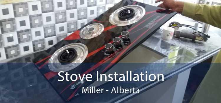 Stove Installation Miller - Alberta
