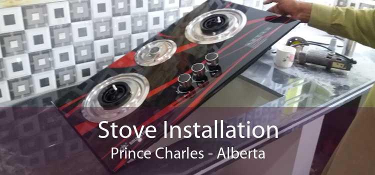 Stove Installation Prince Charles - Alberta