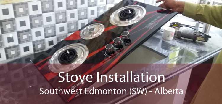 Stove Installation Southwest Edmonton (SW) - Alberta
