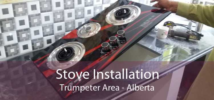 Stove Installation Trumpeter Area - Alberta